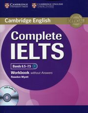 Complete IELTS Bands 6.5-7.5 Workbook without Answers with Audio CD, Wyatt Rawdon