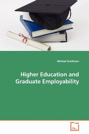 Higher Education and Graduate Employability, Tomlinson Michael