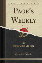 Page's Weekly, Vol. 1 (Classic Reprint), Author Unknown