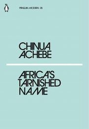 Africa's Tarnished Name, Achebe Chinua
