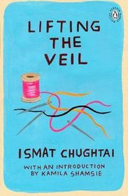 Lifting the Veil, Chughtai Ismat