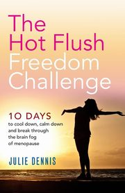 The Hot Flush Freedom Challenge, Dennis Julie