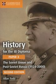History for the IB Diploma Paper 3: The Soviet Union and Post-Soviet Russia (1924-2000), Todd Allan