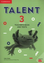 Talent 3 Teacher's Book and Tests, Weale Helen, Kennedy Clare, Ting Teresa