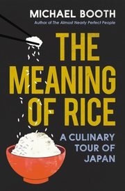 The Meaning of Rice, Booth Michael