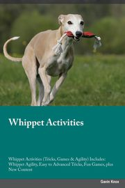 Whippet Activities Whippet Activities (Tricks, Games & Agility) Includes, Jackson Trevor
