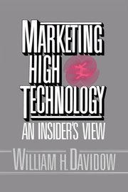 Marketing High Technology, Davidow William H.
