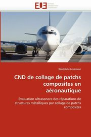 Cnd de collage de patchs composites en aéronautique, LEVASSEUR-B