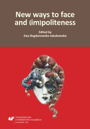 New ways to face and (im)politeness - 03 Is the Italian figura just a facet of face? Comparative remarks on two socio-pragmatic key-concepts and their explanatory force for intercultural approaches,